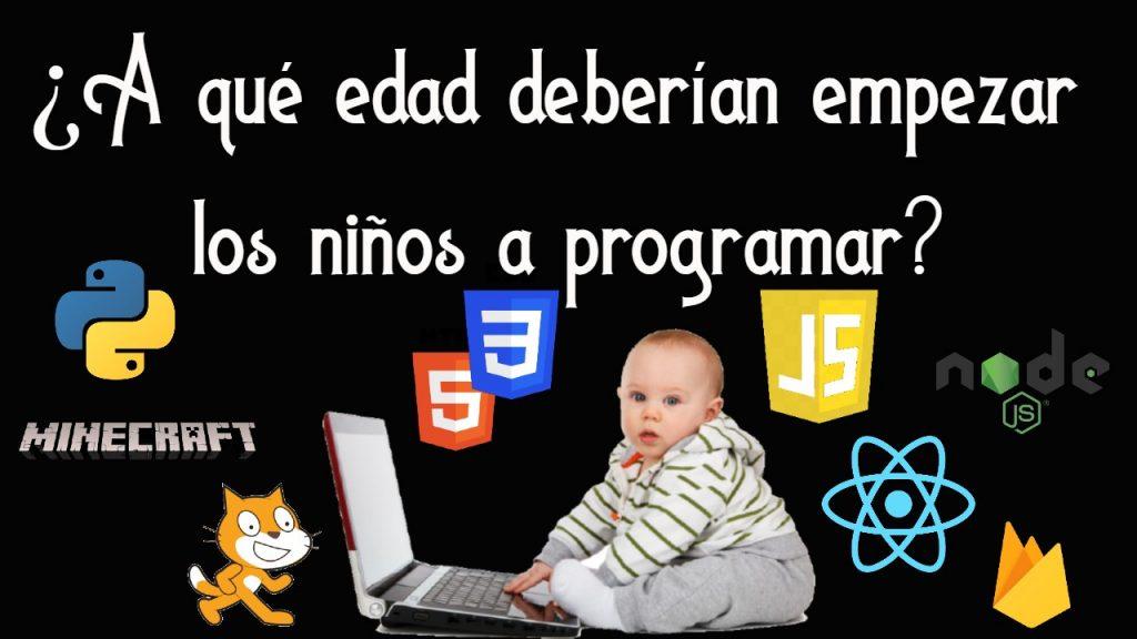 A que edad debríamos empezar a programar
